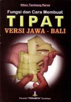 Fungsi dan Cara Membuat Tipat Versi Jawa-Bali