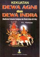 Kekuatan Dewa Agni dan Dewa Indra