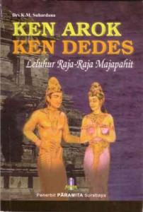 Ken Arok Ken Dedes Leluhur Raja Raja Majapahit