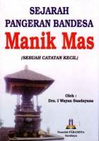 Sejarah Pangeran Bendesa Manik Mas